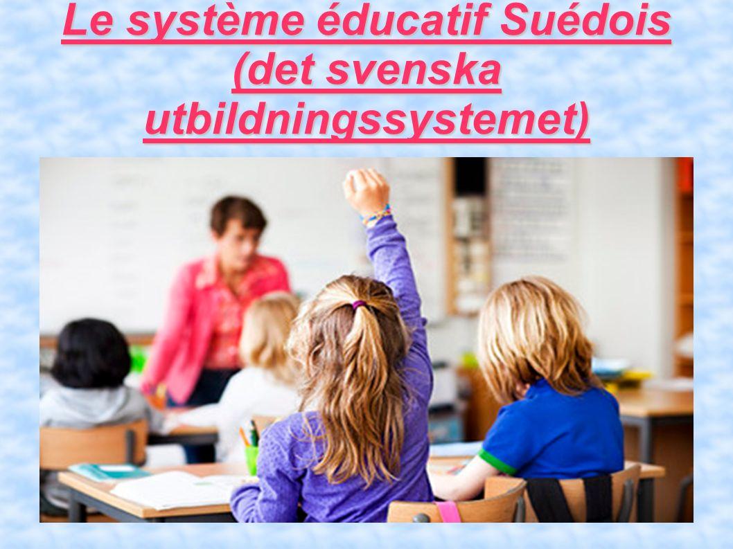 Le système éducatif Suédois (det svenska utbildningssystemet)