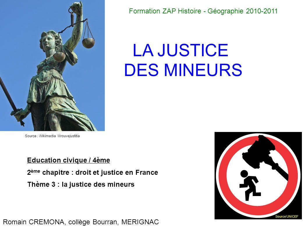 LA JUSTICE DES MINEURS Formation ZAP Histoire - Géographie 2010-2011