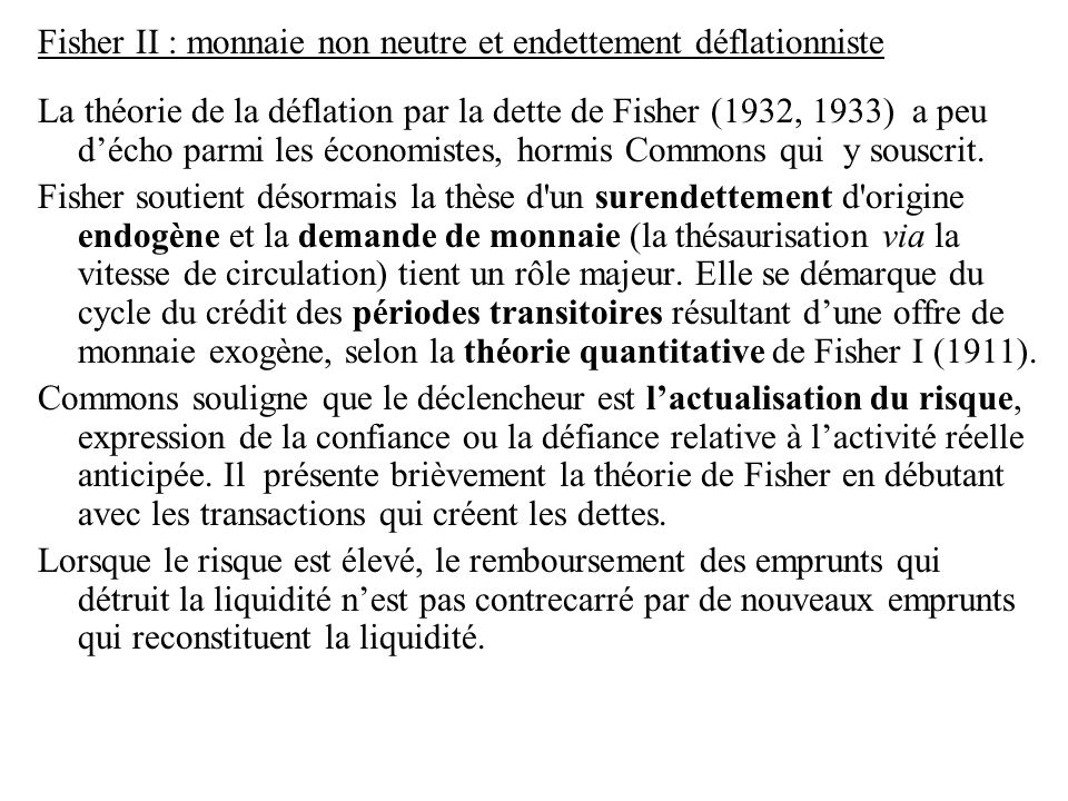 Fisher II : monnaie non neutre et endettement déflationniste