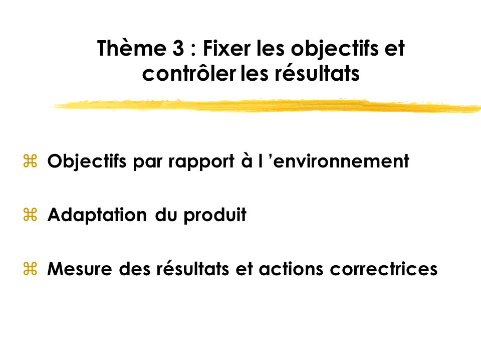 Thème 3 : Fixer les objectifs et contrôler les résultats