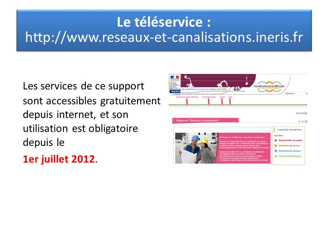 Le téléservice : http://www.reseaux-et-canalisations.ineris.fr