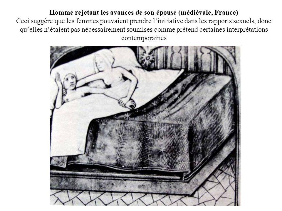 Homme rejetant les avances de son épouse (médiévale, France) Ceci suggère que les femmes pouvaient prendre l'initiative dans les rapports sexuels, donc qu'elles n'étaient pas nécessairement soumises comme prétend certaines interprétations contemporaines