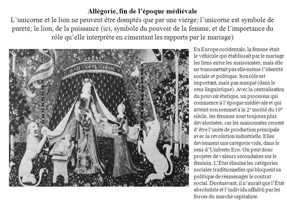 Allégorie, fin de l'époque médiévale L'unicorne et le lion ne peuvent être domptés que par une vierge; l'unicorne est symbole de pureté; le lion, de la puissance (ici, symbole du pouvoir de la femme, et de l'importance du rôle qu'elle interprète en cimentant les rapports par le mariage)