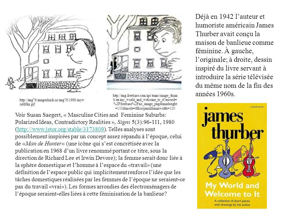 Déjà en 1942 l'auteur et humoriste américain James Thurber avait conçu la maison de banlieue comme féminine. À gauche, l'originale; à droite, dessin inspiré du livre servant à introduire la série télévisée du même nom de la fin des années 1960s.