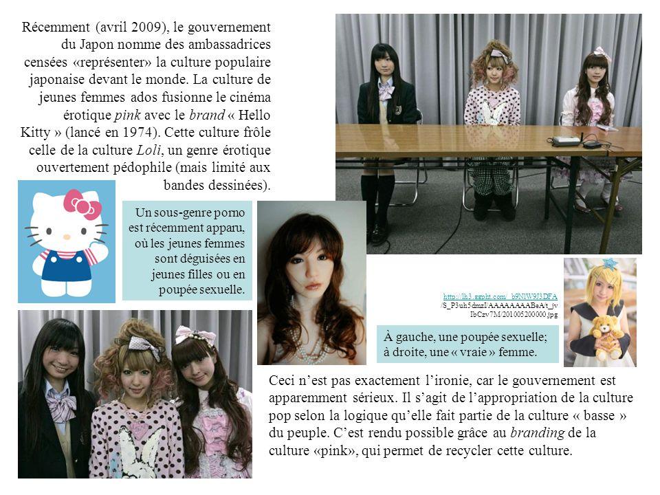 Récemment (avril 2009), le gouvernement du Japon nomme des ambassadrices censées «représenter» la culture populaire japonaise devant le monde. La culture de jeunes femmes ados fusionne le cinéma érotique pink avec le brand « Hello Kitty » (lancé en 1974). Cette culture frôle celle de la culture Loli, un genre érotique ouvertement pédophile (mais limité aux bandes dessinées).