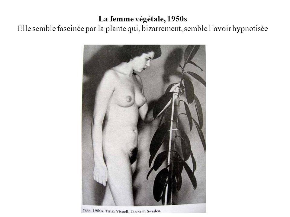 La femme végétale, 1950s Elle semble fascinée par la plante qui, bizarrement, semble l'avoir hypnotisée