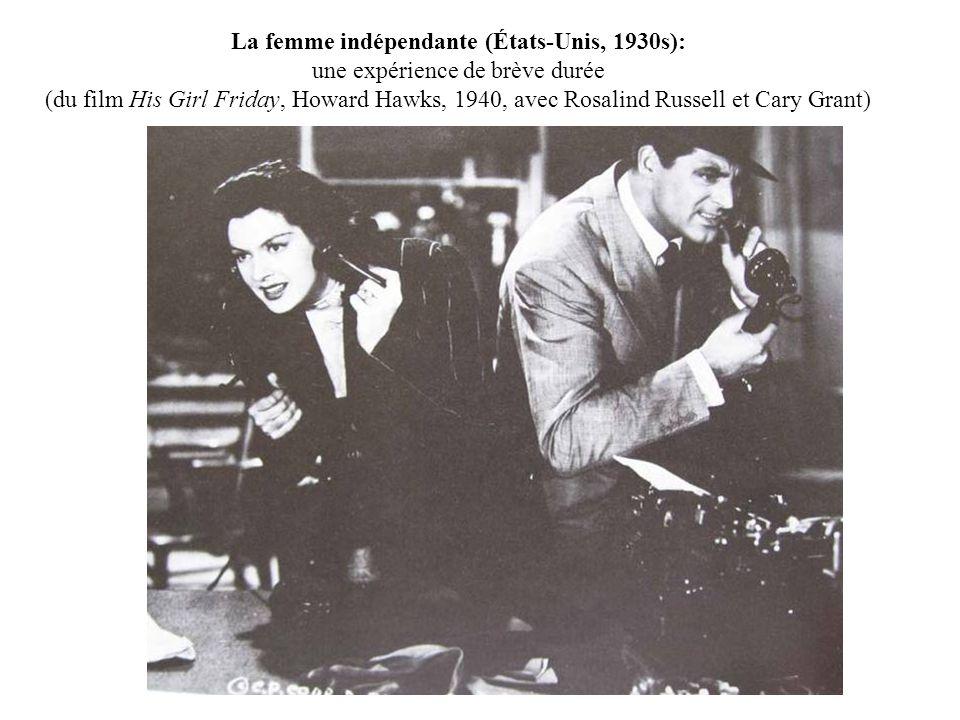 La femme indépendante (États-Unis, 1930s): une expérience de brève durée (du film His Girl Friday, Howard Hawks, 1940, avec Rosalind Russell et Cary Grant)