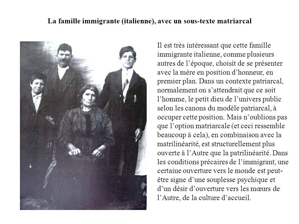 La famille immigrante (italienne), avec un sous-texte matriarcal