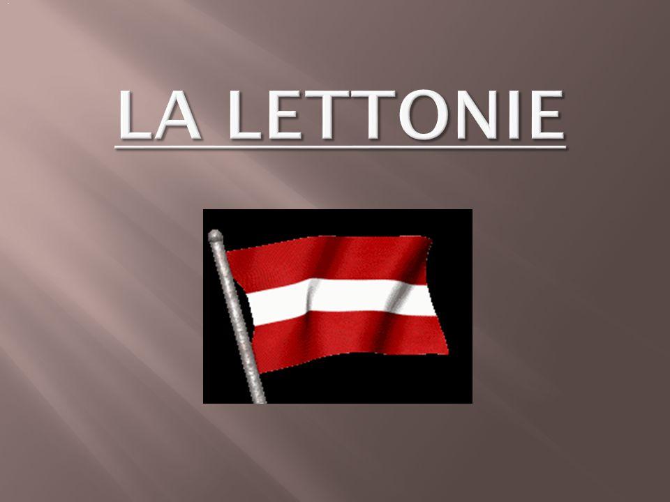 . La Lettonie .
