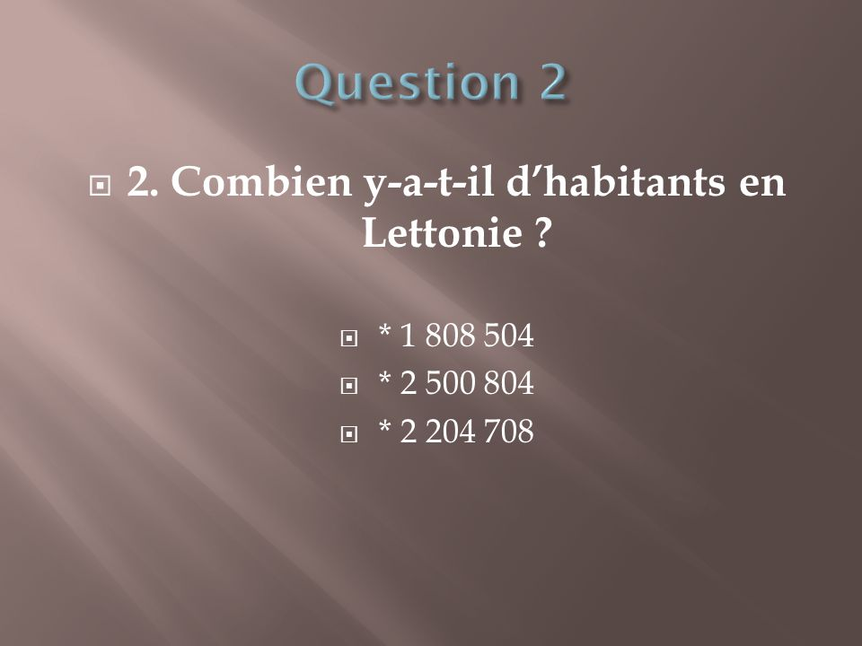 2. Combien y-a-t-il d'habitants en Lettonie
