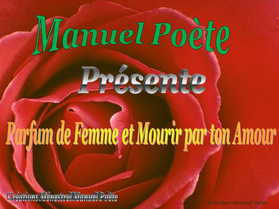 Manuel Poète Présente Parfum de Femme et Mourir par ton Amour