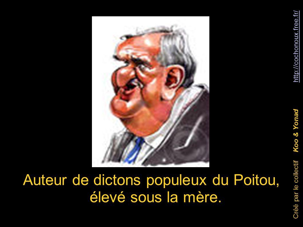 Auteur de dictons populeux du Poitou, élevé sous la mère.