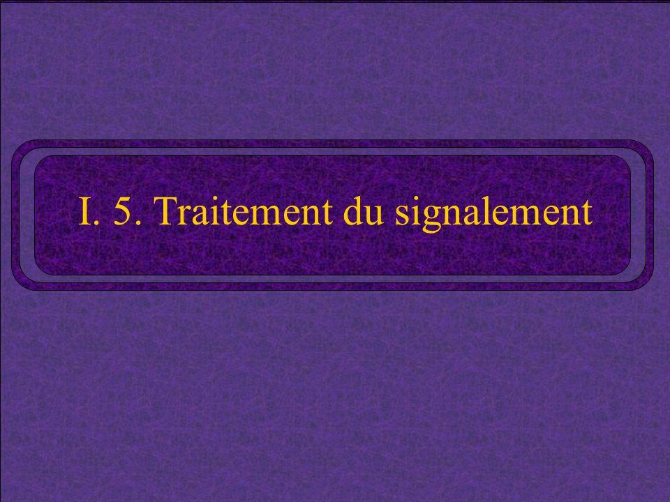 I. 5. Traitement du signalement