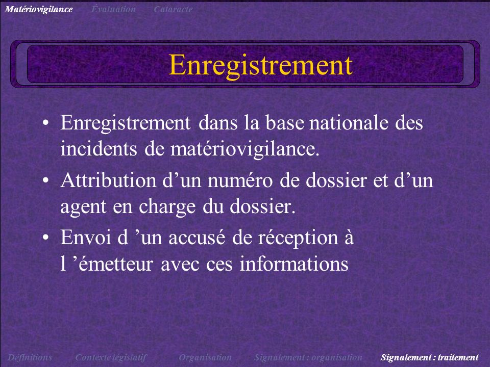 Matériovigilance Évaluation. Cataracte. Enregistrement. Enregistrement dans la base nationale des incidents de matériovigilance.