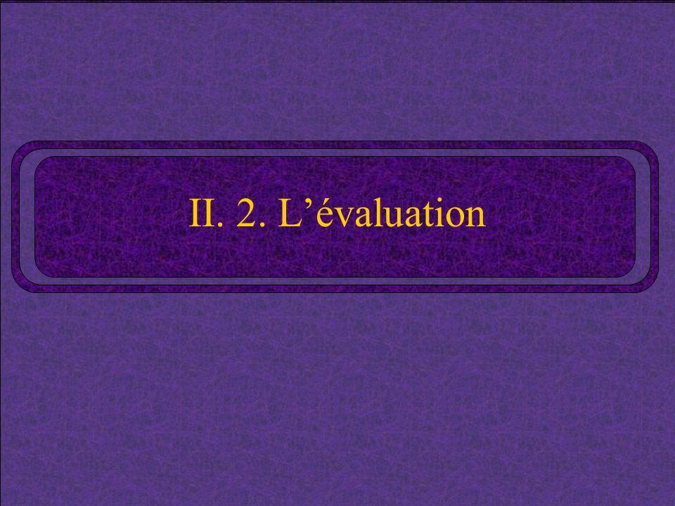 II. 2. L'évaluation