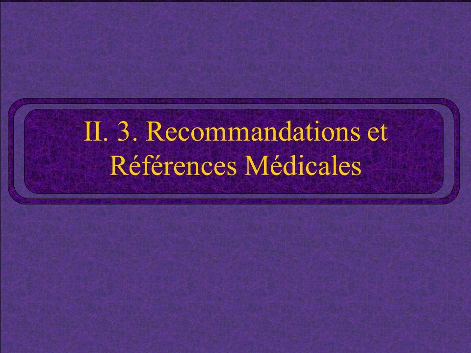 II. 3. Recommandations et Références Médicales
