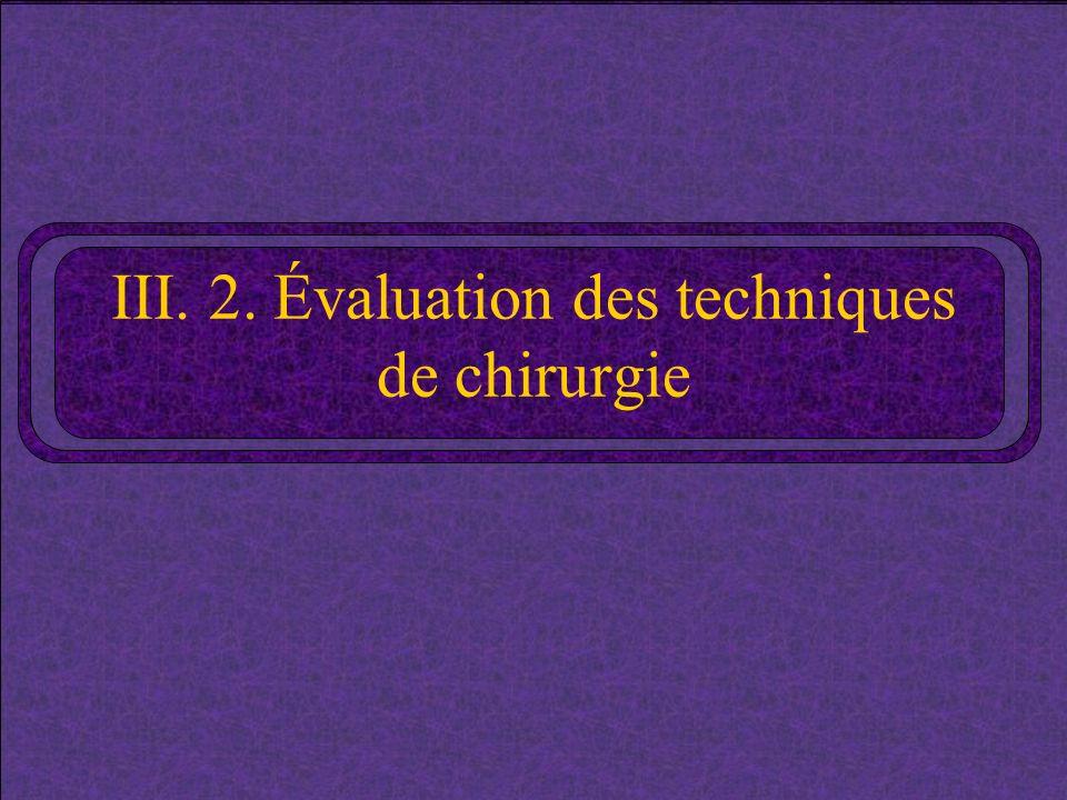 III. 2. Évaluation des techniques de chirurgie
