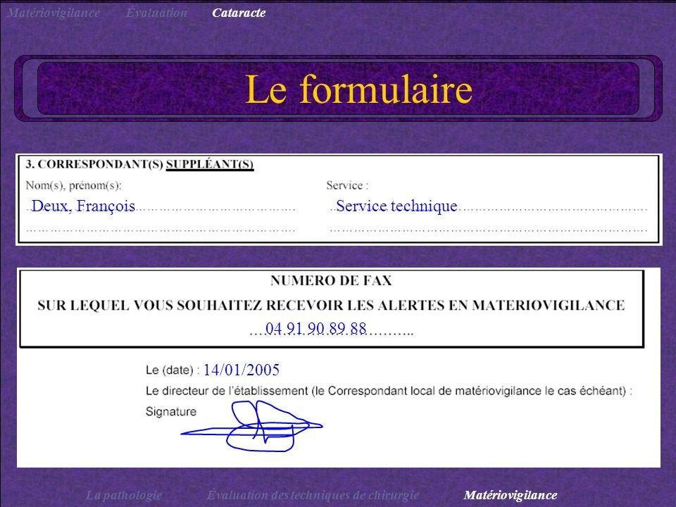 Le formulaire Deux, François Service technique 04 91 90 89 88