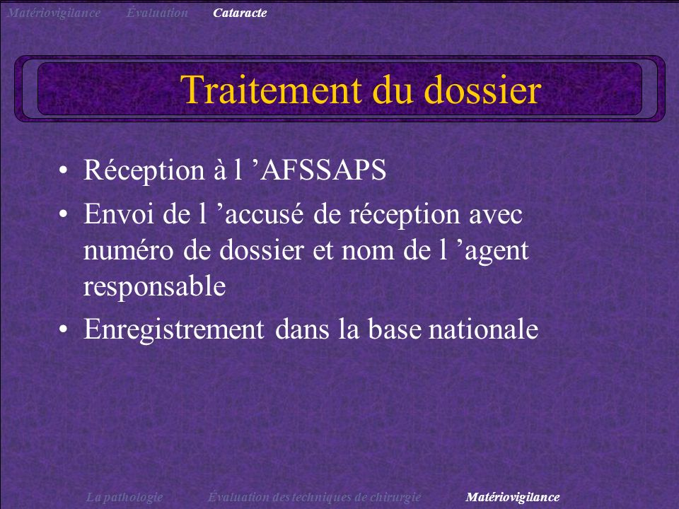 Traitement du dossier Réception à l 'AFSSAPS