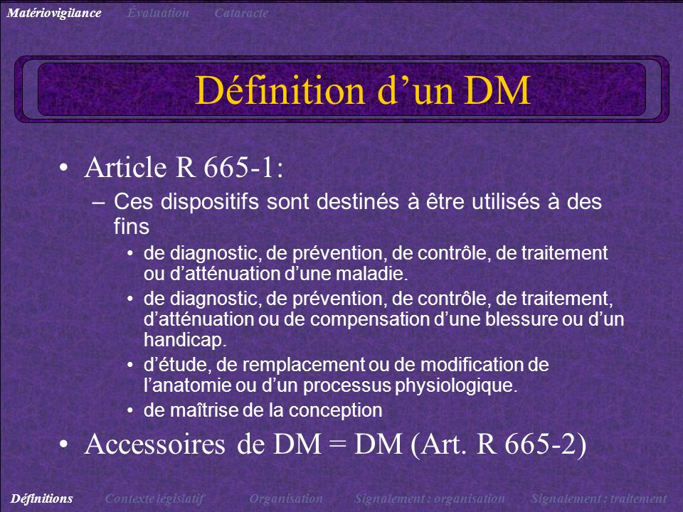 Définition d'un DM Article R 665-1: