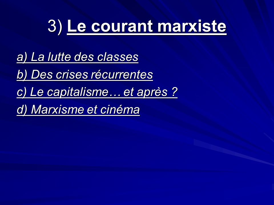 3) Le courant marxiste a) La lutte des classes