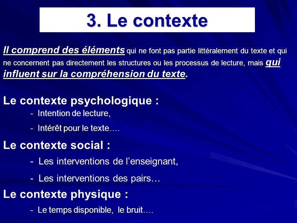 3. Le contexte Le contexte psychologique : Le contexte social :