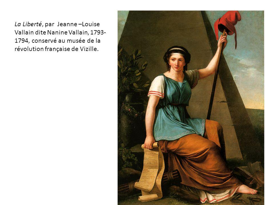 La Liberté, par Jeanne –Louise Vallain dite Nanine Vallain, 1793-1794, conservé au musée de la révolution française de Vizille.