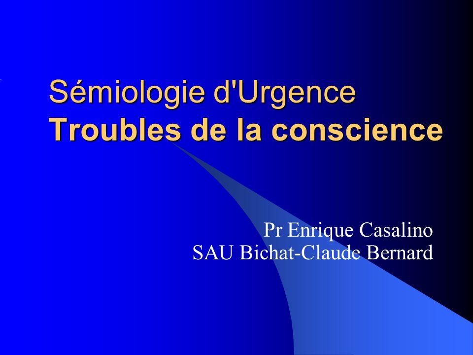 Sémiologie d Urgence Troubles de la conscience