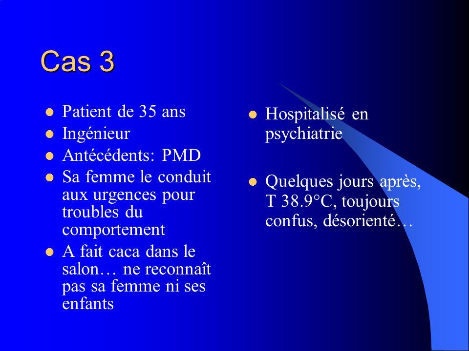 Cas 3 Patient de 35 ans Ingénieur Antécédents: PMD