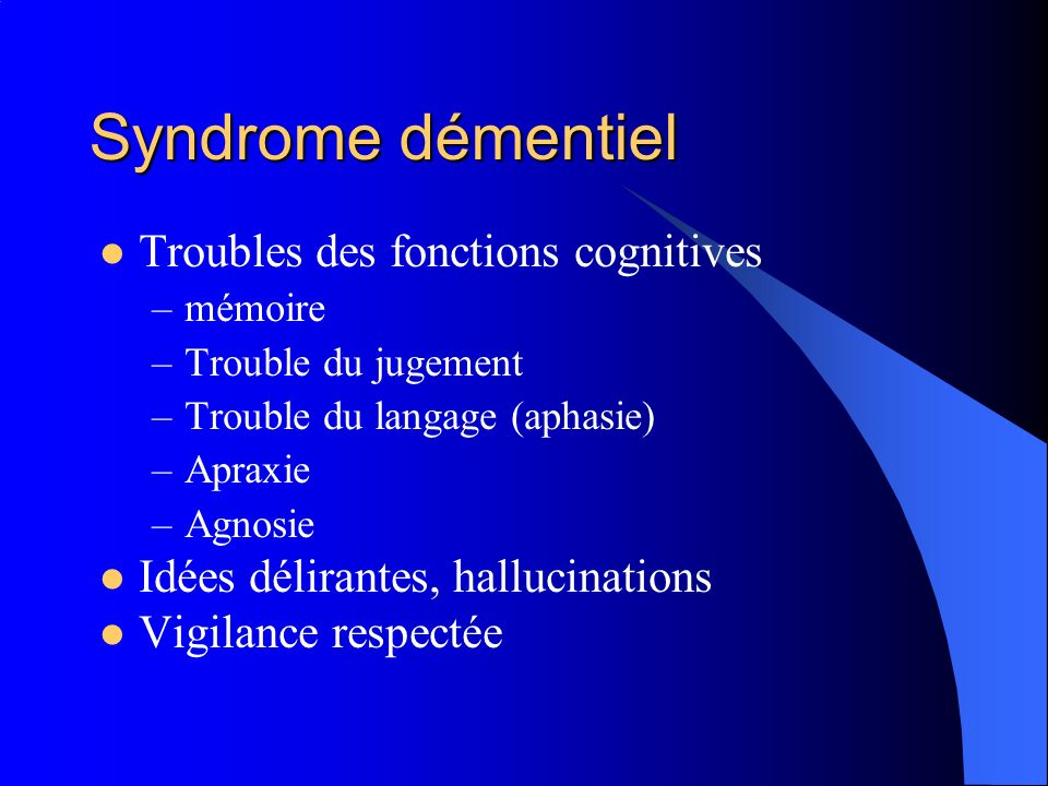 Syndrome démentiel Troubles des fonctions cognitives