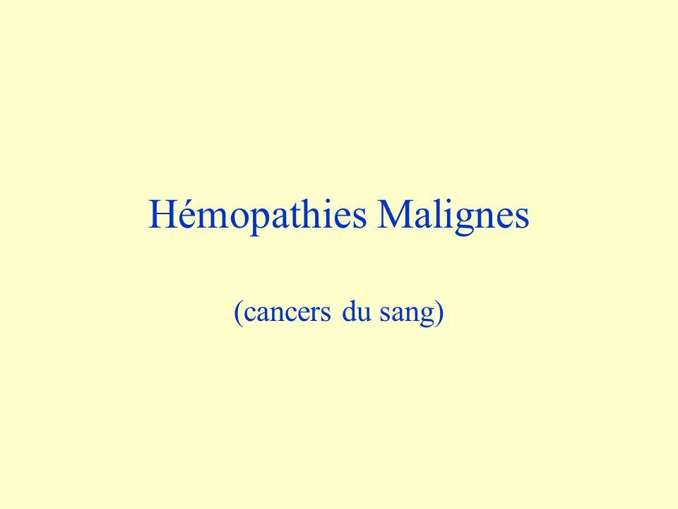 Hémopathies Malignes (cancers du sang)