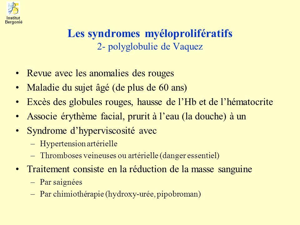 Les syndromes myéloprolifératifs 2- polyglobulie de Vaquez