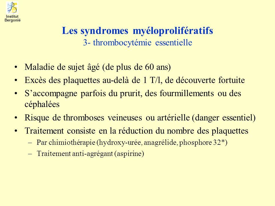 Les syndromes myéloprolifératifs 3- thrombocytémie essentielle
