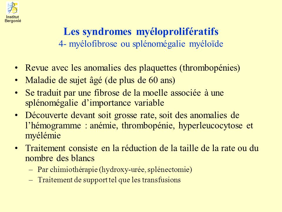 Institut Bergonié. Les syndromes myéloprolifératifs 4- myélofibrose ou splénomégalie myéloïde.
