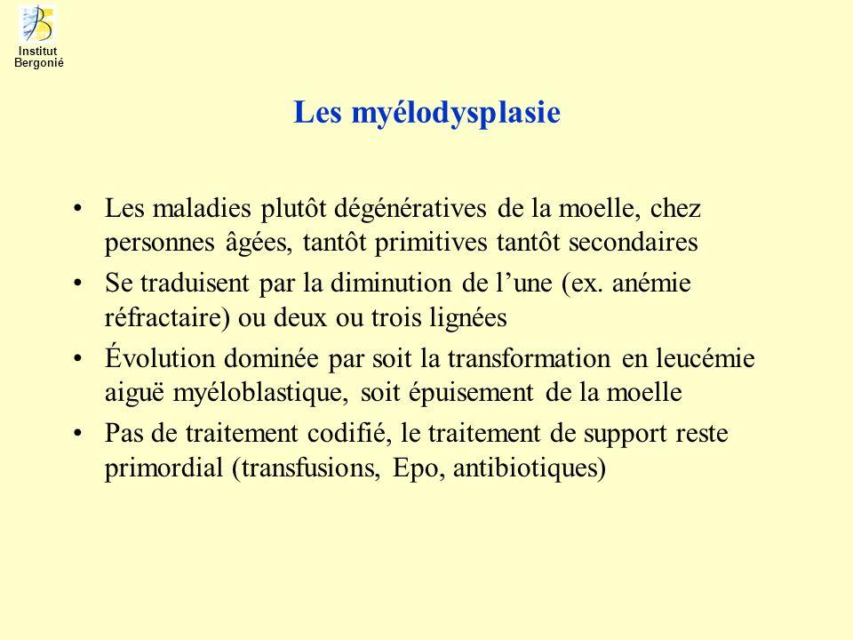 Institut Bergonié. Les myélodysplasie. Les maladies plutôt dégénératives de la moelle, chez personnes âgées, tantôt primitives tantôt secondaires.