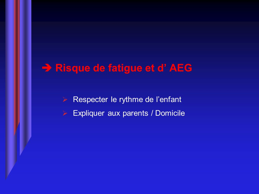 Risque de fatigue et d' AEG