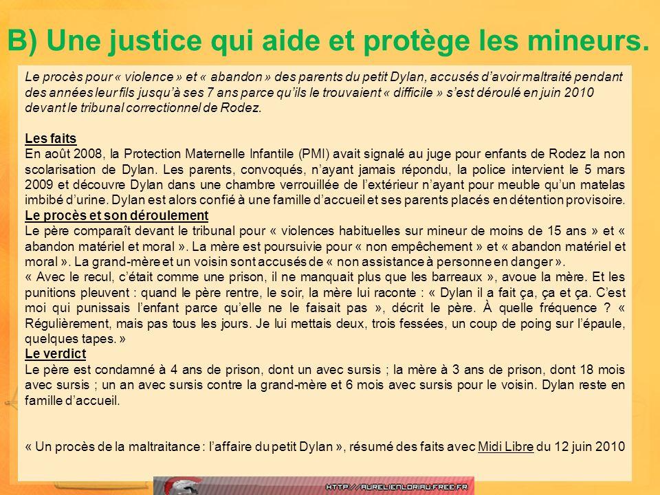 B) Une justice qui aide et protège les mineurs.