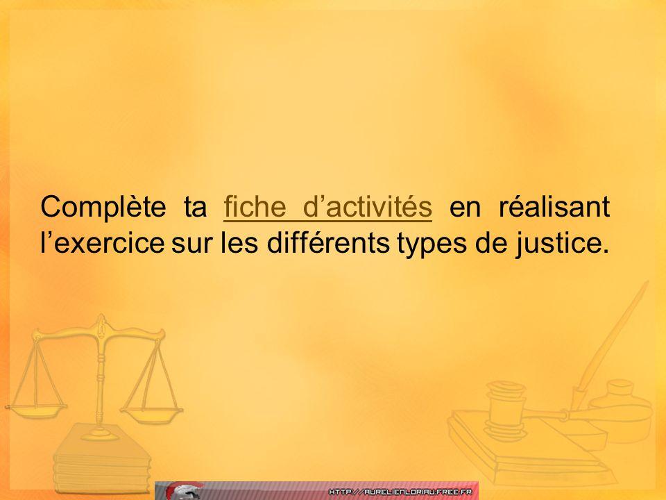 Complète ta fiche d'activités en réalisant l'exercice sur les différents types de justice.