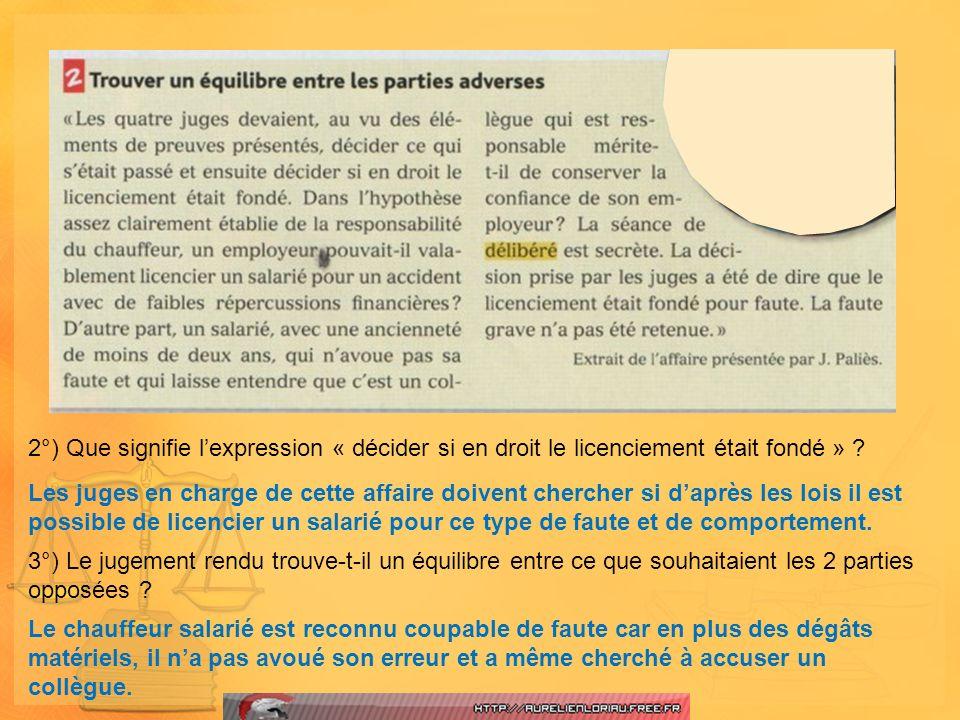 2°) Que signifie l'expression « décider si en droit le licenciement était fondé »