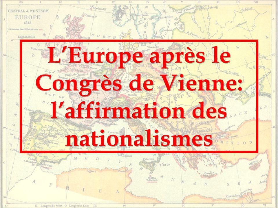 L'Europe après le Congrès de Vienne: l'affirmation des nationalismes
