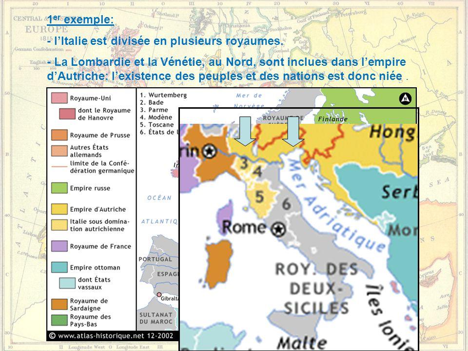 1er exemple: - l'Italie est divisée en plusieurs royaumes.