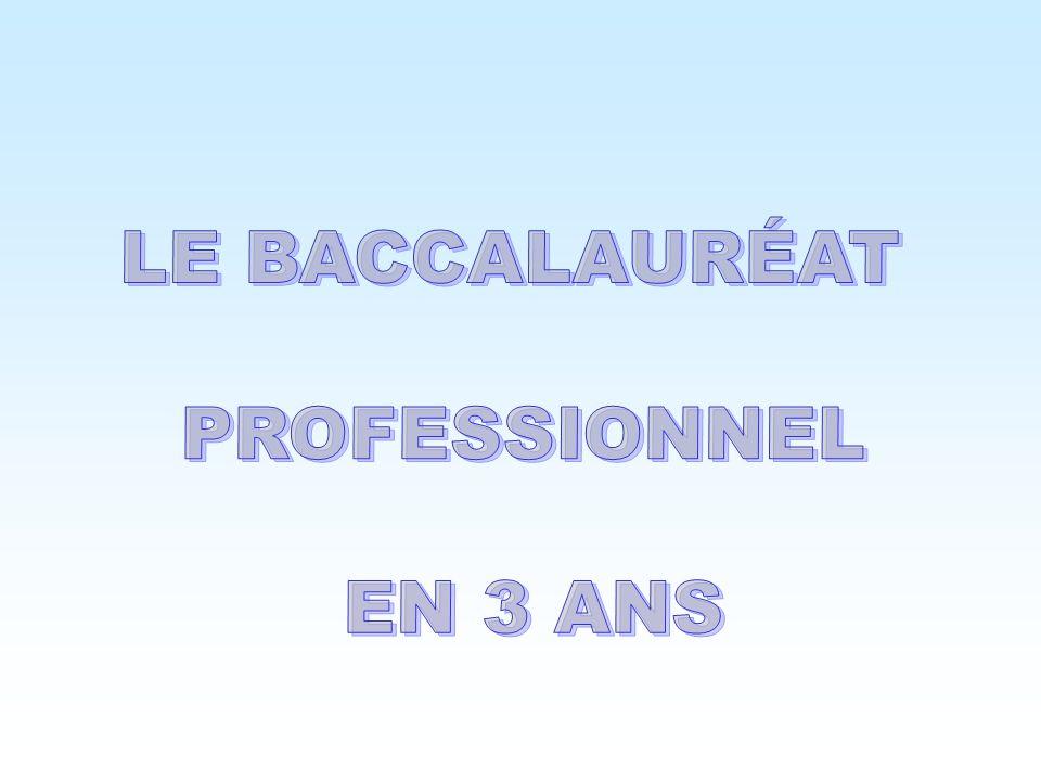 LE BACCALAURÉAT PROFESSIONNEL EN 3 ANS