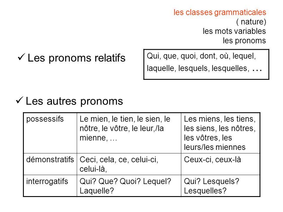 les classes grammaticales ( nature) les mots variables les pronoms