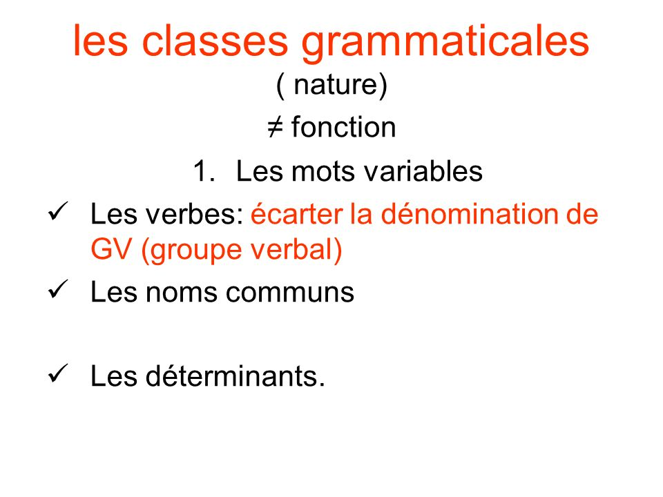 les classes grammaticales ( nature) ≠ fonction