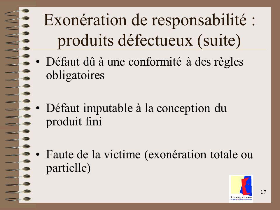 Exonération de responsabilité : produits défectueux (suite)