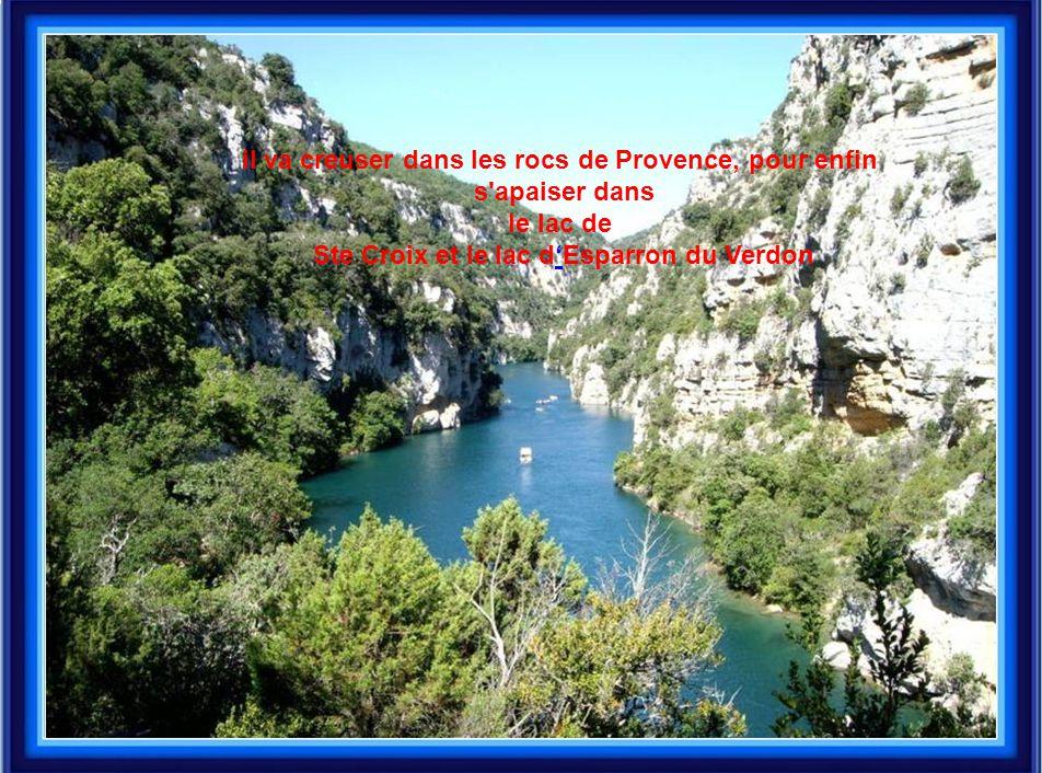 il va creuser dans les rocs de Provence, pour enfin s apaiser dans