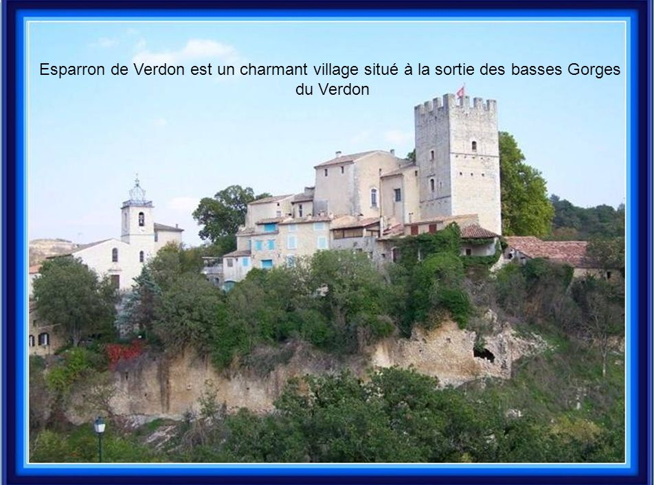 Esparron de Verdon est un charmant village situé à la sortie des basses Gorges