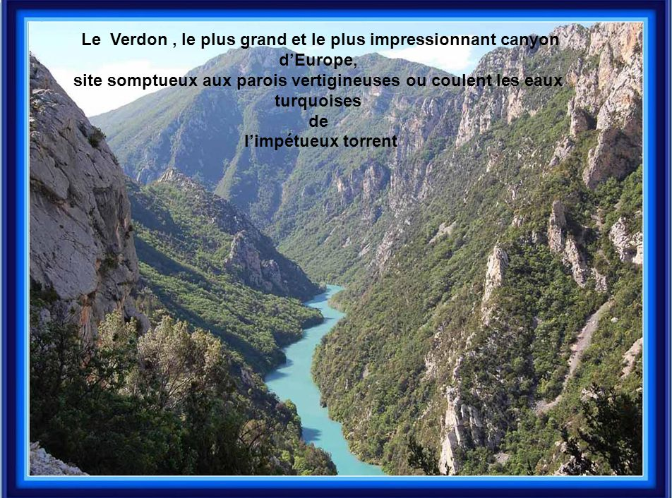 Le Verdon , le plus grand et le plus impressionnant canyon d'Europe,
