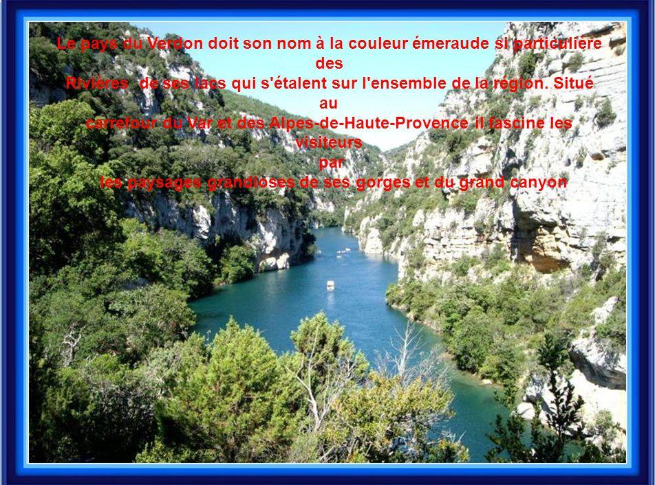 Le pays du Verdon doit son nom à la couleur émeraude si particulière
