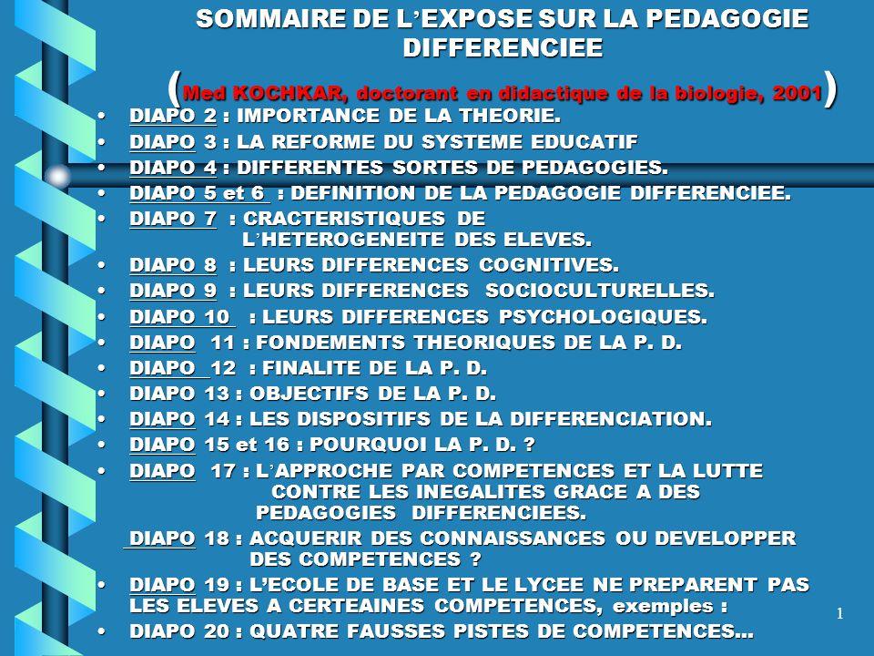SOMMAIRE DE L'EXPOSE SUR LA PEDAGOGIE DIFFERENCIEE (Med KOCHKAR, doctorant en didactique de la biologie, 2001)